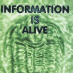 Information is Alive,