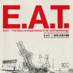 E.A.T. — The Story of Experiments in Art and Technology,