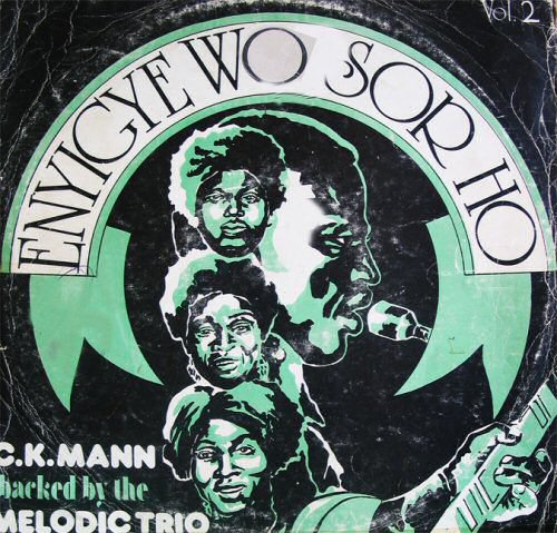 C.K. Mann Backed By The Melodic Trio, Enyigye Wo Sor Ho Vol.2 (1976)