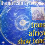 Trans Africa Show Band (led by Elgran Koffie), The African Syndrome (1981)
